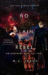 No Plain Rebel (No Ordinary Star Book 2)