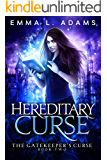 Hereditary Curse (The Gatekeeper's Curse Book 2)