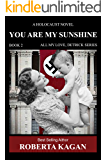 You Are My Sunshine: A Holocaust Novel.   Book two of the All My Love Detrick, series (English Edition)