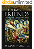 Today's Friends: The Saga of the Archers Continues