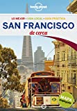 San Francisco De cerca 3 (Guías De cerca Lonely Planet)