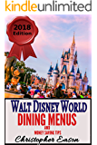 Walt Disney World Dining Menus and Money Saving Tips: 2018 - 2019 Edition