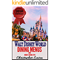 Walt Disney World Dining Menus and Money Saving Tips: 2018 - 2019 Edition