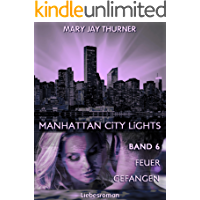 Feuer gefangen (Manhattan City Lights 6)