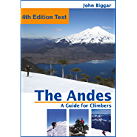 The Andes, a Guide For Climbers: Complete Guide