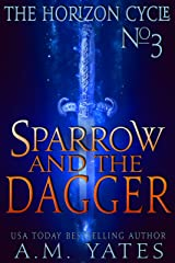 Sparrow and the Dagger (The Horizon Cycle Book 3) Kindle Edition