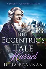 The Eccentric's Tale: Harriet (A Jacobite Chronicles Story) Kindle Edition