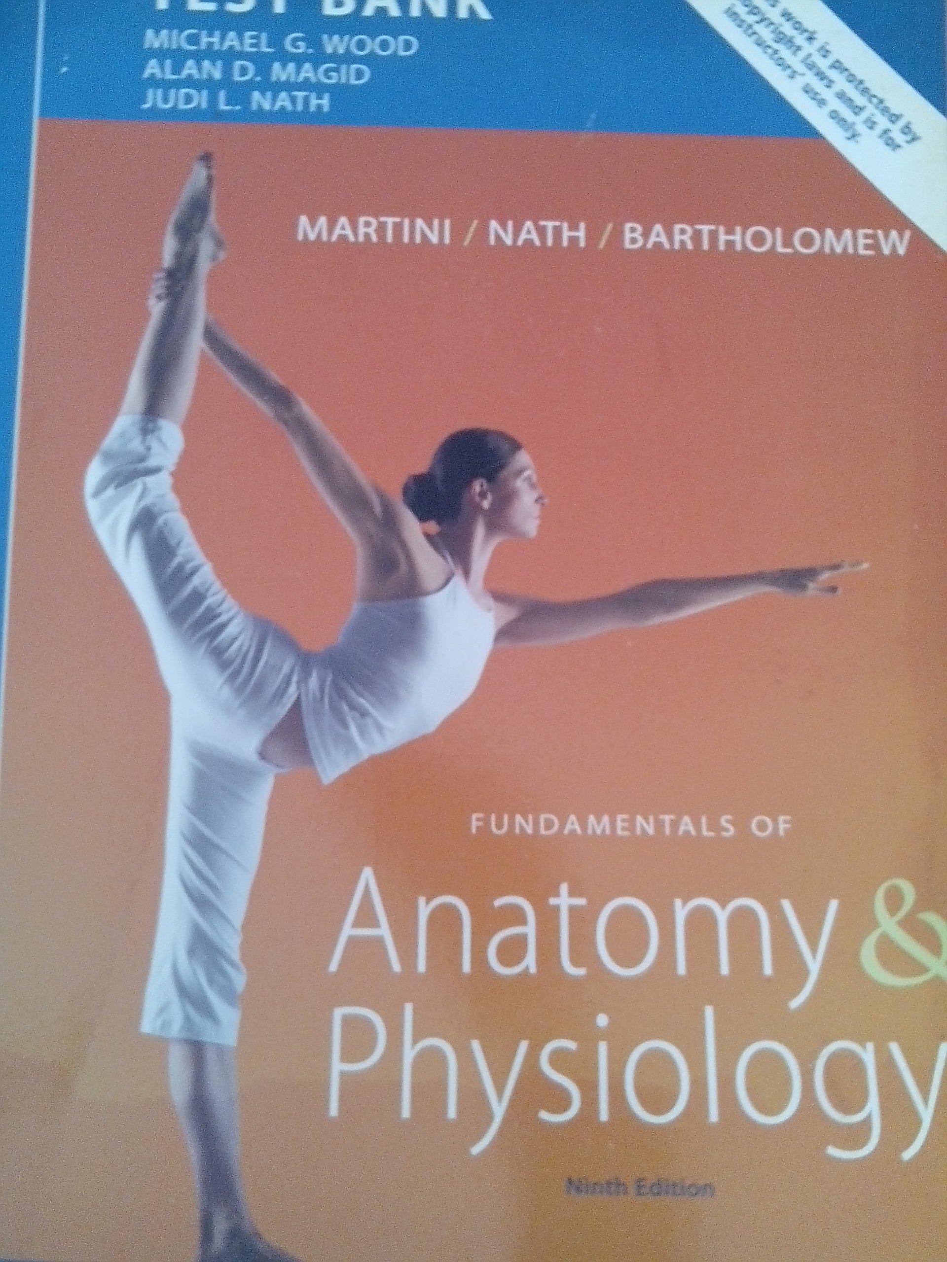 Fundamentals of Anatomy & Physiology Test Bank (Martini): Judi L ...
