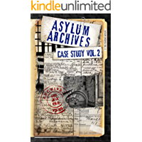 Asylum Archives Case Study Vol. 2: True accounts from the insane book cover