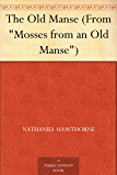 """The Old Manse (From """"Mosses from an Old Manse"""")"""