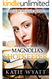 Mail Order Bride: Magnolia's Shopkeeper: Inspirational Pioneer Romance (Historical Tales of Western Brides series Book 20)