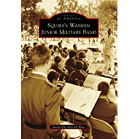 Squire's Warren Junior Military Band (Images of America) book cover