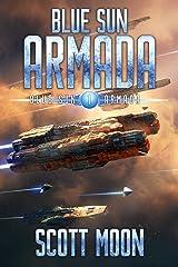 Blue Sun Armada: A Military Scifi Epic Kindle Edition