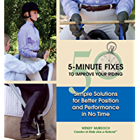 50 5-Minute Fixes to Improve Your Riding: Simple Solutions for Better Position and Performance in No Time (English Edition)