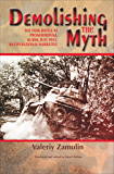 Demolishing the Myth: The Tank Battle at Prokhorovka, Kursk, July 1943: An Operational Narrative