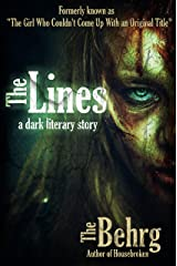 The Lines: (The Girl Who Couldn't Come Up With an Original Title) Kindle Edition