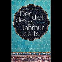 Der Idiot des 21. Jahrhunderts: Ein Divan (German Edition)