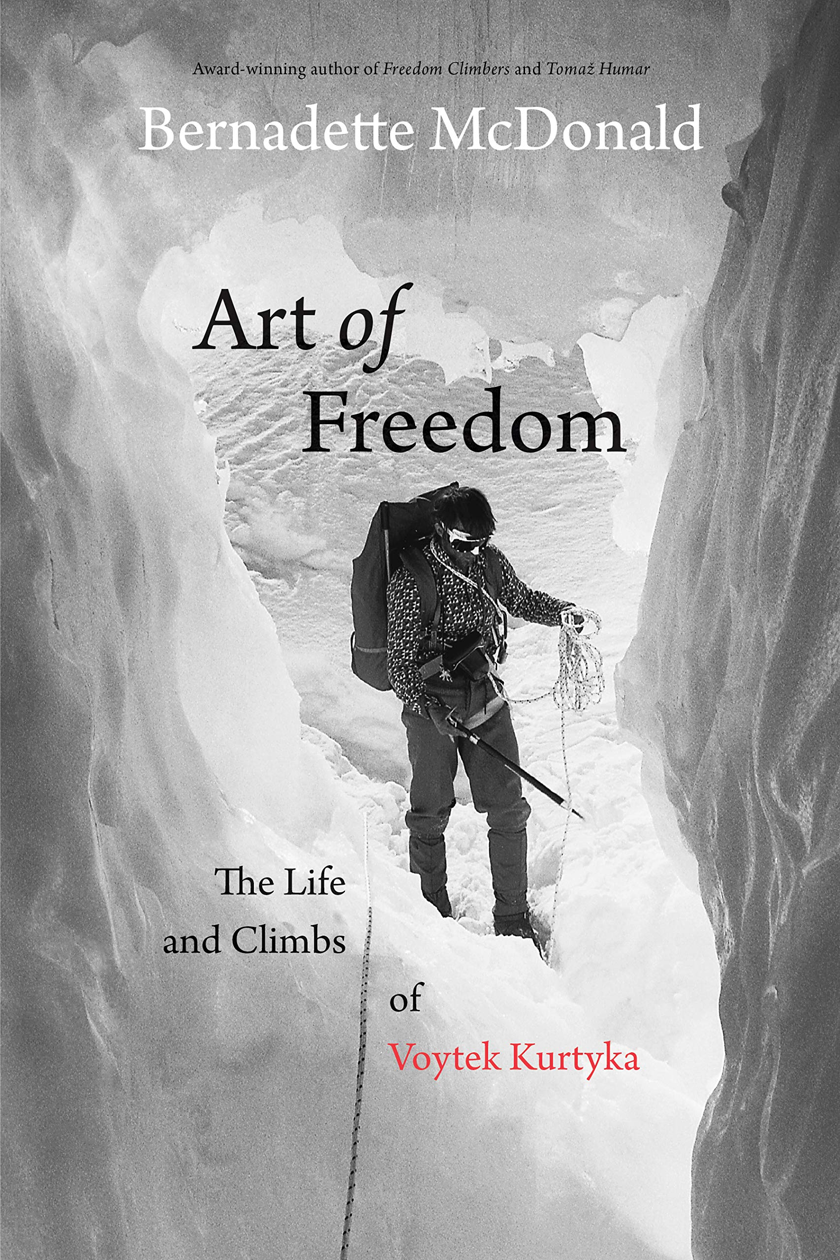 Art Of Freedom  The Life And Climbs Of Voytek Kurtyka