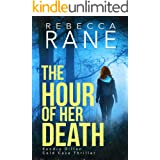 The Hour of Her Death (Kendra Dillon Cold Case Thriller Book 1)
