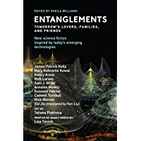 Entanglements: Tomorrow's Lovers, Families, and Friends (Twelve Tomorrows) (English Edition)