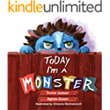 Today I'm a Monster: (bedtime story with vibrant poetry, written for kids 3 to 5 years of age, for 4-8 years of age)