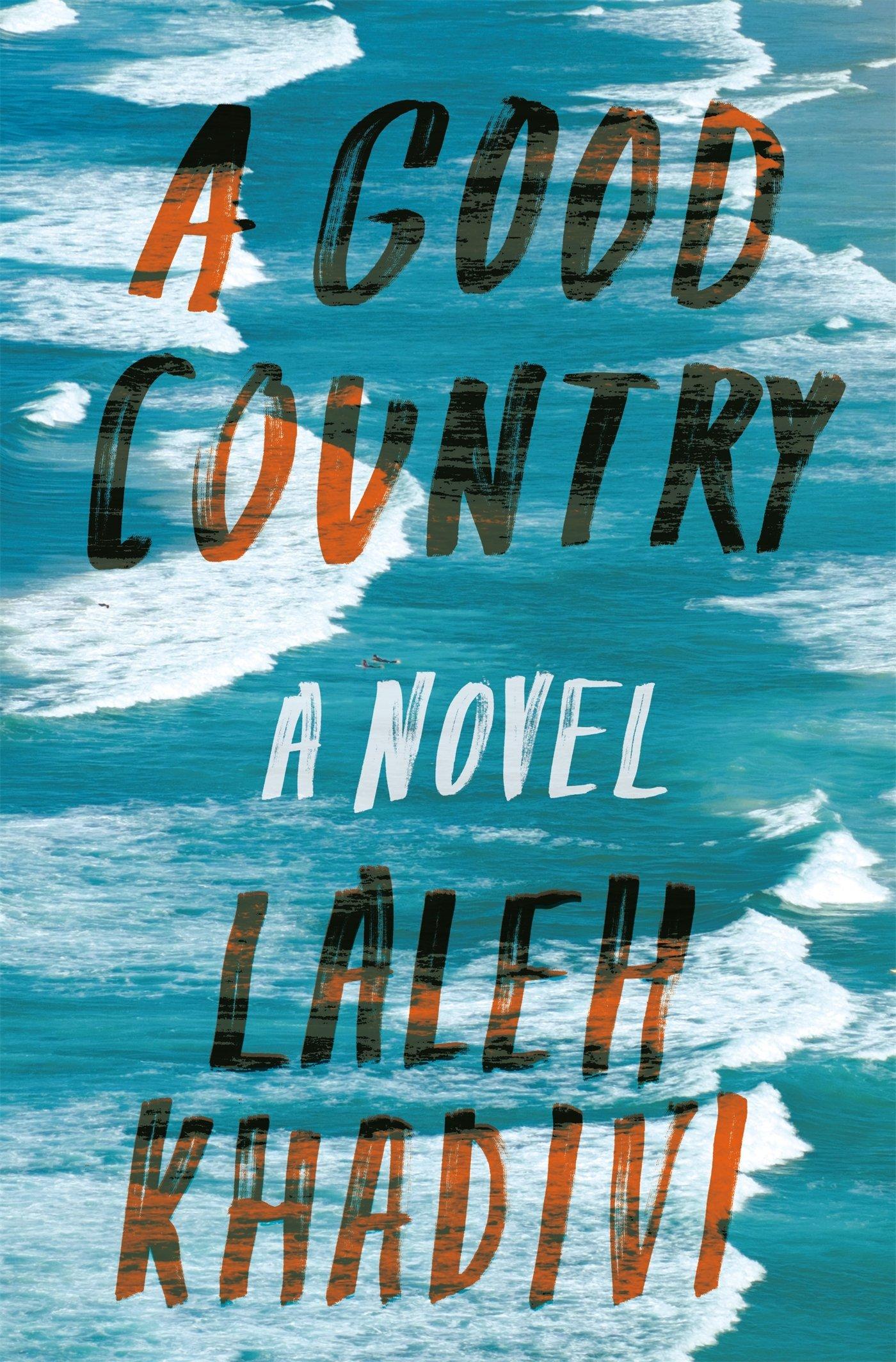 ffcf4cf58c7af Amazon.com  A Good Country (9781632865847)  Laleh Khadivi  Books