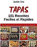 Tapas, 101 Recettes Faciles et Rapides