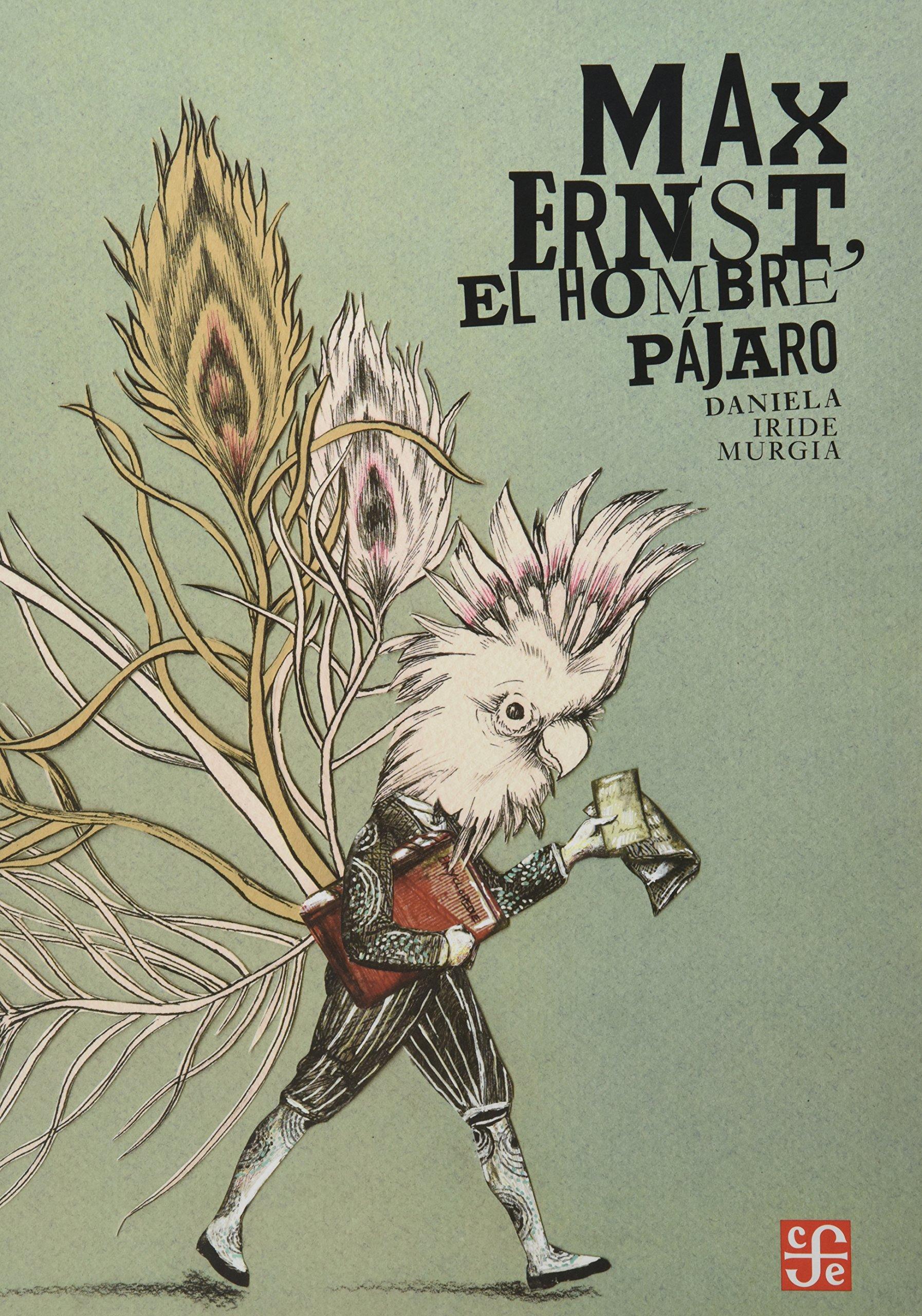 Read Online Max Ernst, el hombre pájaro (Especiales de a la Orilla del Viento) (Spanish Edition) PDF