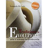 Tradizione in evoluzione. Arte e scienza in pasticceria