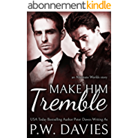 Make Him Tremble: an mm opposites attract romance (Alternate Worlds Book 2) (English Edition)