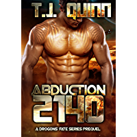 Abduction 2140: SciFi Alien Soul Mates Romance (A Drogons Fate Series Book 1) (English Edition)
