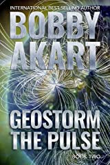Geostorm The Pulse: A Post Apocalyptic EMP Survival Thriller (The Geostorm Series Book 2) Kindle Edition