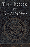 The Book of Shadows: Red White and Black Magic Spells (English Edition)