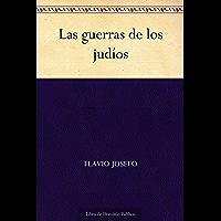 Las guerras de los judíos (Spanish Edition)