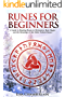 Runes for Beginners: A Guide to Reading Runes in Divination, Rune Magic, and the Meaning of the Elder Futhark Runes (English Edition)