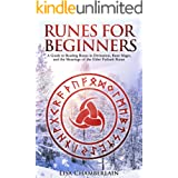 Runes for Beginners: A Guide to Reading Runes in Divination, Rune Magic, and the Meaning of the Elder Futhark Runes (Divinati