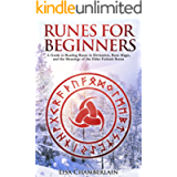 Runes for Beginners: A Guide to Reading Runes in Divination, Rune Magic, and the Meaning of the Elder Futhark Runes…
