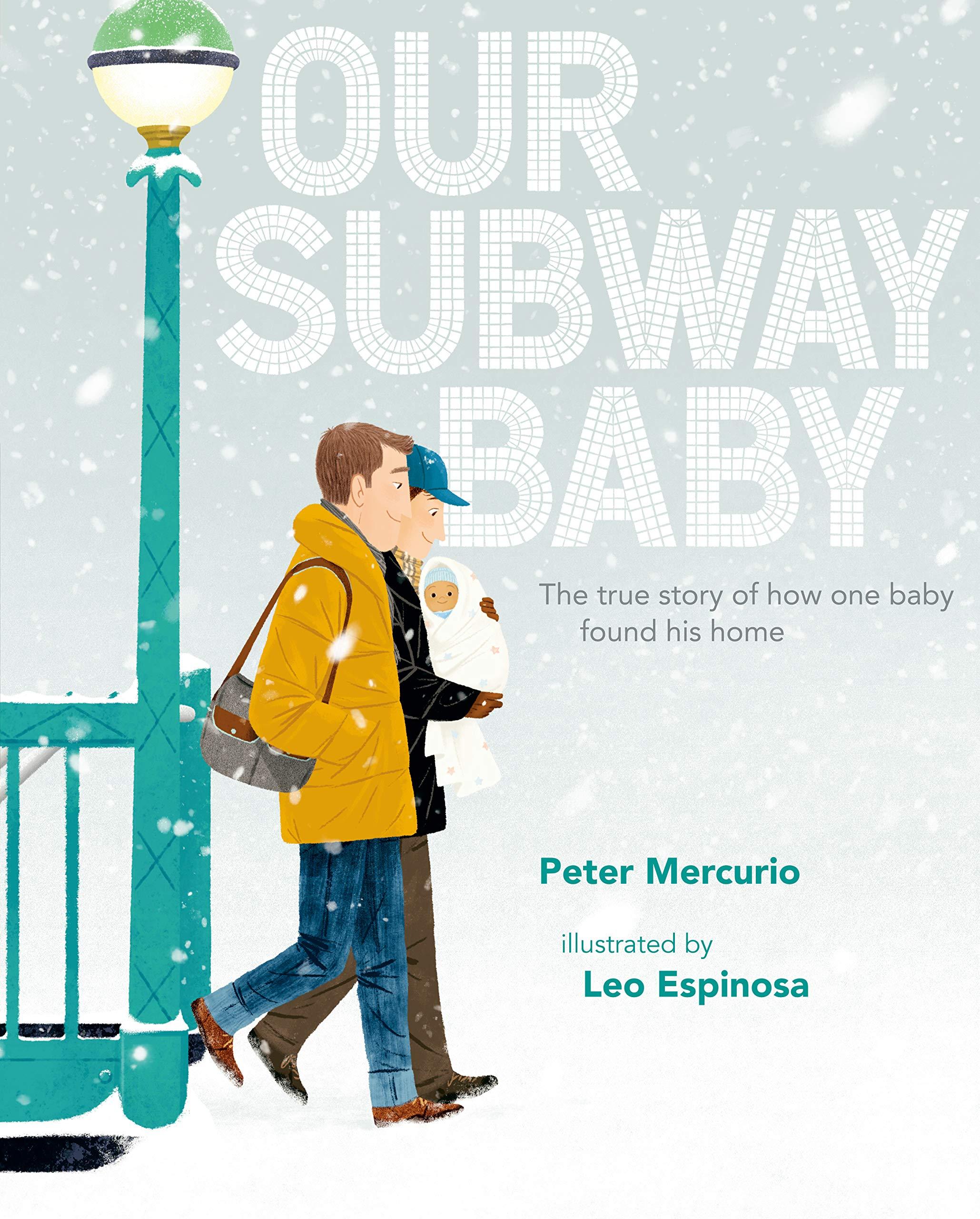 Our Subway Baby: Mercurio, Peter, Espinosa, Leo: 9780525427544: Amazon.com:  Books