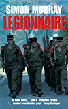 Legionnaire: The Real Life Story of an Englishman in the French Foreign Legion