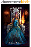 Spells of Old (Ancient Dreams Book 2) (English Edition)