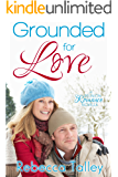 Grounded for Love: A Reunion Romance Novella: Sweet Romance Series