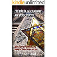 The Dao of Being Jewish and Other Stories: Tales of Jewish Diaspora, Persecution, the Holocaust and Rebirth in Europe, Africa and Asia