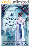 Mr. Darcy, the Beast: a Pride and Prejudice variation (The Happily Ever Collection Book 1)