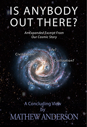 Is Anybody Out There?: An Expanded Excerpt From Our Cosmic Story (OCS Book 2)