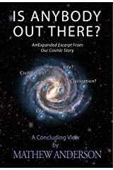 Is Anybody Out There?: An Expanded Excerpt From Our Cosmic Story (OCS Book 2) Kindle Edition