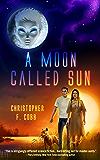 A Moon Called Sun