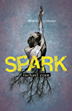 Spark (Spark Trilogy Book 1)