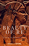 Beauty of Re: A Tale of Ancient Egypt