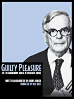 Guilty Pleasure: The Extraordinary World of Dominick Dunne