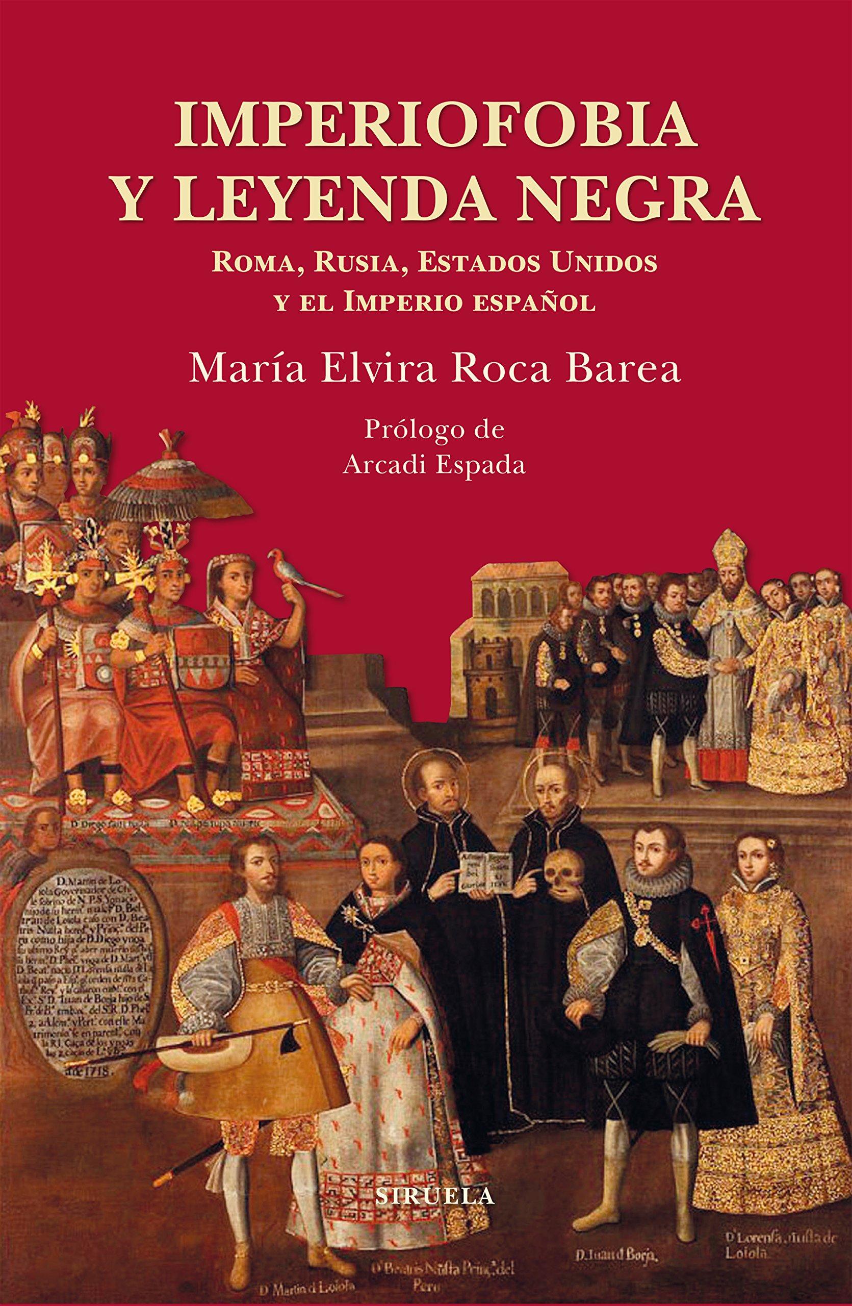 Imperiofobia y leyenda negra Biblioteca de Ensayo / Serie mayor: Amazon.es: María Elvira Roca Barea, Arcadi Espada: Libros